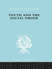 Youth & Social Order Ils 149 ebook by Frank Musgrove