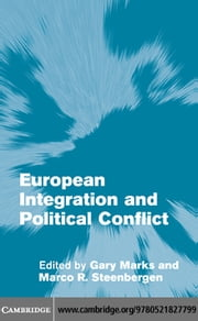 European Integration & Pol Conflict ebook by Marks, Gary