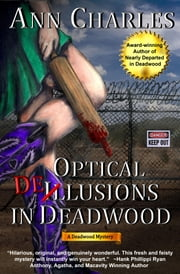 Optical Delusions in Deadwood - Book 2 ebook by Ann Charles
