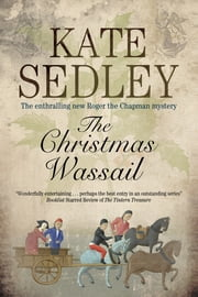 The Christmas Wassail ebook by Kate Sedley