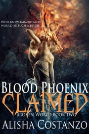 Blood Phoenix: Claimed ebook by Alisha Costanzo