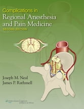 Complications in Regional Anesthesia and Pain Medicine ebook by Joseph Neal,James P. Rathmell