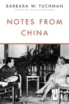Notes from China ebook by Barbara W. Tuchman