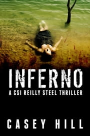 Inferno (CSI Reilly Steel #2) - CSI Reilly Steel, #2 ebook by Casey Hill