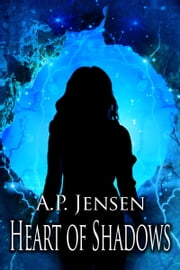 Heart of Shadows ebook by A. P. Jensen