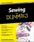 Sewing For Dummies ebook by Jan Saunders Maresh
