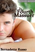 The Fourth Masseur ebook by Bernadette Russo, Steam Books