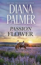 Passion Flower ebook by