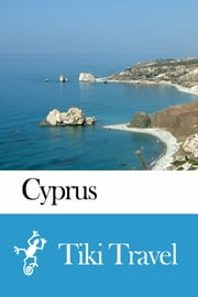 Cyprus Travel Guide - Tiki Travel ebook by Tiki Travel
