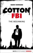 Cotton FBI - Episode 01 - The Beginning ebook by Mario Giordano, Frank Keith