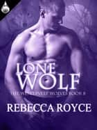 Lone Wolf ebook by Rebecca Royce