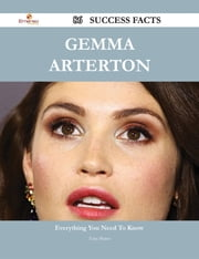 Gemma Arterton 86 Success Facts - Everything you need to know about Gemma Arterton ebook by Tony Burns