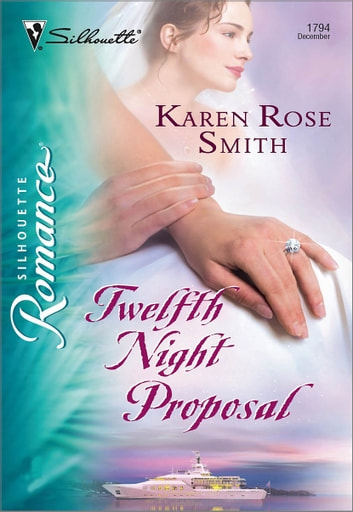 Twelfth Night Proposal ebook by Karen Rose Smith