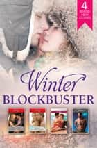 Winter Blockbuster 2015 - 4 Book Box Set 電子書籍 by Dani Collins, Joss Wood, Jillian Burns,...