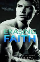 Erasing Faith ebook by Julie Johnson