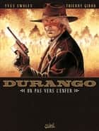 Durango T14 - Un pas vers l'enfer ebook by Yves Swolfs, Thierry Girod