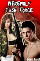 Werewolf Task Force ebook by Cora Adel