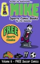 MIKE's FREE Soccer Sports Comic Book ebook by MIKE - aka Mike Raffone