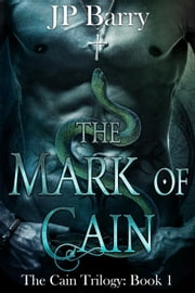 The Mark of Cain - The Cain Trilogy, #1 ebook by J.P. Barry