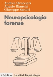 Neuropsicologia forense ebook by Andrea, Stracciari, Angelo,...