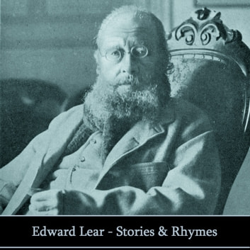 Edward Lear: The Stories & Rhymes audiobook by Edward Lear