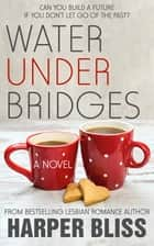 Water Under Bridges ebook by Harper Bliss
