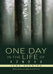 One Day in the Life of 179212 - Notes from an American Prison ebook by Jens Soering