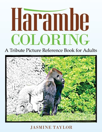 Harambe Coloring A Tribute Picture Reference Book For Adults Ebook
