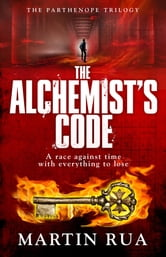 The Alchemist's Code - A gripping conspiracy thriller ebook by Martin Rua