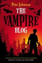 The Vampire Blog ebook by Pete Johnson