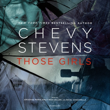 Those Girls audiobook by Chevy Stevens