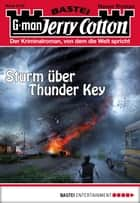Jerry Cotton - Folge 3143 - Sturm über Thunder Key ebook by Jerry Cotton