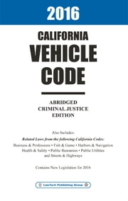2016 California Vehicle Code Abridged ebook by LawTech Publishing Group
