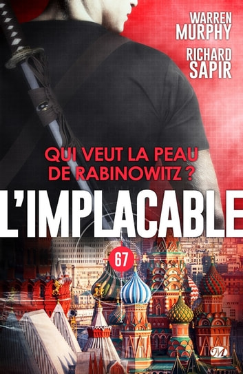 Qui veut la peau de Rabinowitz - L'Implacable, T67 ebook by Richard Sapir,Warren Murphy