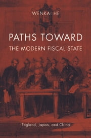 Paths toward the Modern Fiscal State ebook by Wenkai He