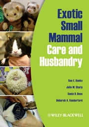 Exotic Small Mammal Care and Husbandry ebook by Ron E. Banks,Julie M. Sharp,Sonia D. Doss,Deborah A. Vanderford
