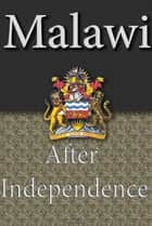 History and Culture of Malawi, History of Malawi, Republic of Malawi, Malawi ebook by Sampson Jerry