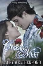 Chasing Nikki ebook by Lacey Weatherford