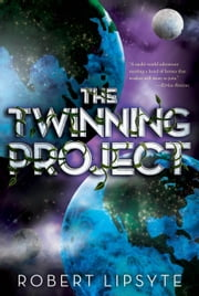 The Twinning Project ebook by Robert Lipsyte