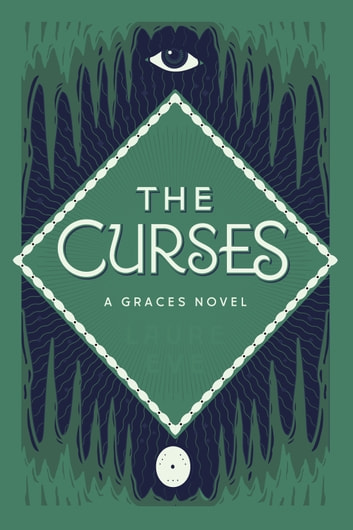 The Curses - A Graces Novel ebook by Laure Eve