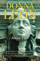 About Face ebook by Donna Leon