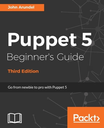 Puppet 5 beginners guide third edition ebook by john arundel puppet 5 beginners guide third edition ebook by john arundel fandeluxe Images