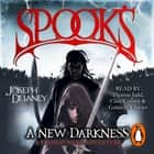 Spook's: A New Darkness audiobook by Joseph Delaney