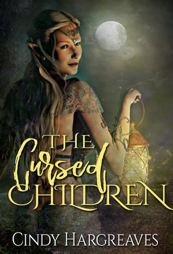 The Cursed Children - Books 1 - 3 The Children of the Curse ebook by Cindy Hargreaves