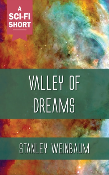 Valley of Dreams ebook by Stanley Weinbaum