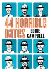 44 Horrible Dates ebook by Eddie Campbell