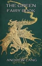 The Green Fairy Book ebook by Andrew Lang, Henry Justice Ford