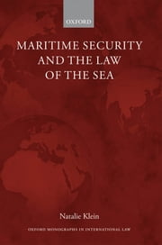 Maritime Security and the Law of the Sea ebook by Natalie Klein