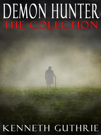 The Demon Hunter Collection eBook by Kenneth Guthrie