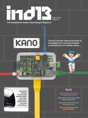 Ind13 Issue 2 - Indie Games Developer Magazine ebook by Richard Hoffmann,Lee Smith,Harry Cole